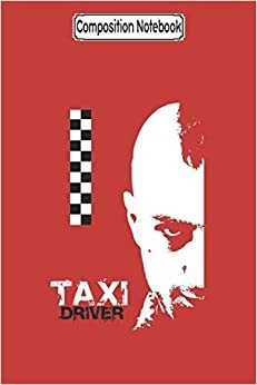 Composition Notebook Taxi Driver Taxi Driver Movie