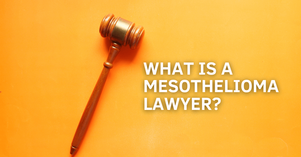How Can A Mesothelioma Lawyer Help Me